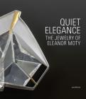Quiet Elegance: The Jewelry of Eleanor Moty Cover Image
