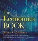 The Economics Book: From Xenophon to Cryptocurrency, 250 Milestones in the History of Economics (Sterling Milestones) Cover Image