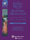 The Fiddle Music of the Scottish Highlands - Volumes 3 & 4: Ceol Na Fidhle Series Cover Image
