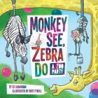 Monkey See, Zebra Do: A Zoo Party (Shankman & O'Neill) Cover Image