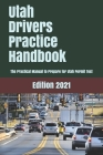 Utah Drivers Practice Handbook: The Manual to prepare for Utah Permit Test - More than 300 Questions and Answers Cover Image