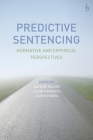 Predictive Sentencing: Normative and Empirical Perspectives Cover Image