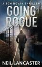 Going Rogue: A Tom Novak Thriller Cover Image