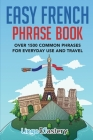 Easy French Phrase Book: Over 1500 Common Phrases For Everyday Use And Travel Cover Image
