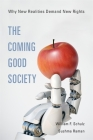 The Coming Good Society: Why New Realities Demand New Rights Cover Image