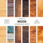 Worthy Wood Scrapbook Paper: 8x8 Designer Wood Grain Patterns for Decorative Art, DIY Projects, Homemade Crafts, Cool Art Ideas Cover Image