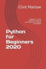 Python for Beginners 2020: 2 Books in 1- Easy Beginner's Guide to Learning How to Program with Python Cover Image