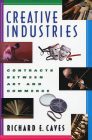 Creative Industries: Contracts Between Art and Commerce (Revised) (New Edition (2nd & Subsequent) / 1st Harvard University Pres) Cover Image