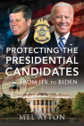 Protecting the Presidential Candidates: From JFK to Biden Cover Image