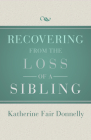 Recovering from the Loss of a Sibling Cover Image