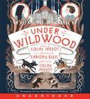 Under Wildwood CD (Wildwood Chronicles #2) Cover Image