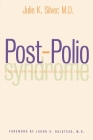 Post-Polio Syndrome: A Guide for Polio Survivors and Their Families Cover Image
