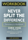 WORKBOOK For Never Split The Difference: Negotiating As If Your Life Depended On It Cover Image