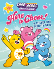 Here to Cheer!: A Sticker and Activity Book (Care Bears: Unlock the Magic) Cover Image