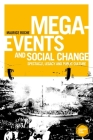 Mega-Events and Social Change: Spectacle, Legacy and Public Culture (Globalizing Sport Studies) Cover Image