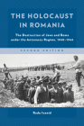 The Holocaust in Romania: The Destruction of Jews and Roma Under the Antonescu Regime, 1940-1944 Cover Image