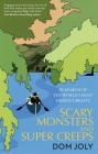 Scary Monsters and Super Creeps: In Search of the World's Most Hideous Beasts Cover Image