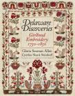 Delaware Discoveries: Girlhood Embroidery, 1750-1850 Cover Image
