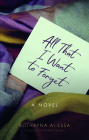 All That I Want to Forget (Hoopoe Fiction) Cover Image