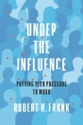 Under the Influence: Putting Peer Pressure to Work Cover Image