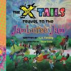 The X-tails Travel to the Jamboree Jam Cover Image