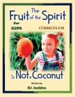 The Fruit of the Spirit is Not a Coconut Curriculum Cover Image