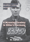 Photographer, Paratrooper, POW: : A Wyoming Cowboy in Hitler's Germany Cover Image