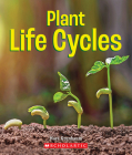 Plant Life Cycles (True Book: Incredible Plants!) (A True Book: Incredible Plants!) Cover Image