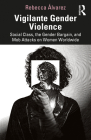 Vigilante Gender Violence: Social Class, the Gender Bargain, and Mob Attacks on Women Worldwide Cover Image