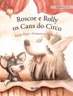 Roscoe e Rolly, os Cans do Circo: Galician Edition of Circus Dogs Roscoe and Rolly Cover Image