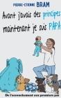 Avant j'avais des principes maintenant je suis papa: De l'accouchement aux premiers pas Cover Image