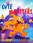 Cute Monsters Coloring Book for Kids: Amazing book with cute monsters Easy coloring monsters for kids Cover Image