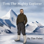 Tom The Mighty Explorer Cover Image