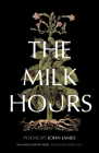 The Milk Hours: Poems Cover Image