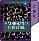 Ib Mathematics Higher Level Online Course Book: Oxford Ib Diploma Program Cover Image