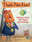 That's Not Fair!: Getting to Know Your Rights and Freedoms (CitizenKid) Cover Image