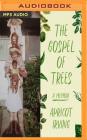 The Gospel of Trees: A Memoir Cover Image