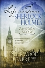 The Life and Times of Sherlock Holmes: Essays on Victorian England, Volume Three Cover Image