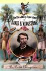 The Life and African Exploration of David Livingstone Cover Image
