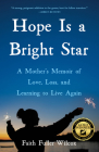 Hope Is a Bright Star: A Mother's Memoir of Love, Loss, and Learning to Live Again Cover Image