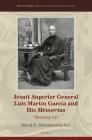 Jesuit Superior General Luis Martín García and His Memorias: