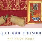 Yum Yum Dim Sum (World Snacks Series) Cover Image