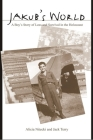 Jakub's World: A Boy's Story of Loss and Survival in the Holocaust Cover Image