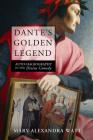 Dante's Golden Legend: Auto-Hagiography in the Divine Comedy Cover Image
