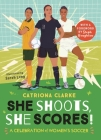 She Shoots, She Scores!: A Celebration of Women's Soccer Cover Image