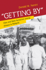 Getting by: Class and State Formation Among Chinese in Malaysia Cover Image
