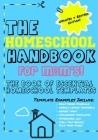 The Homeschool Handbook for Mom's: The Book of Essential Homeschool Templates Cover Image