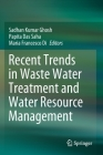Recent Trends in Waste Water Treatment and Water Resource Management Cover Image