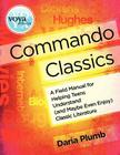 Commando Classics a Field Manual for Helping Teens Understand (and Maybe Even Enjoy) Classic Literature Cover Image