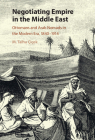 Negotiating Empire in the Middle East: Ottomans and Arab Nomads in the Modern Era, 1840-1914 Cover Image